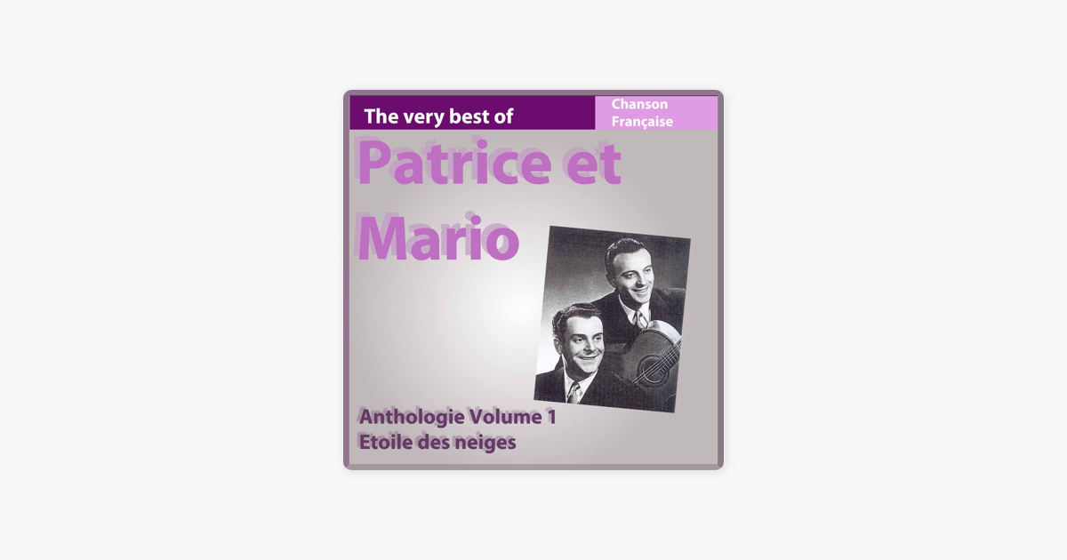 The Very Best Of Patrice Et Mario Anthologie Vol 1 étoile Des Neiges By Patrice Mario