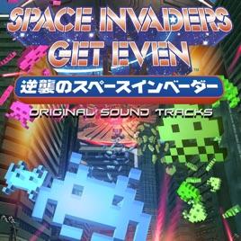 Space Invaders Get Even (Original Sound Tracks) by ZUNTATA