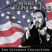 Speeches by Martin Luther King: The Ultimate Collection - Martin Luther King Jr.
