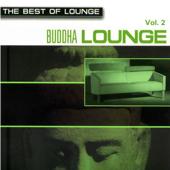 The Best of Lounge: Buddha Lounge, Vol. 2