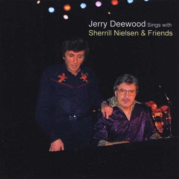 Jerry Deewood (Sings With Sherrill Nielsen & Friends)