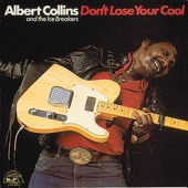 Albert Collins - My Mind Is Trying To Leave Me