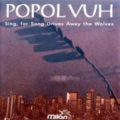 Popol Vuh - Song of the High Mountains