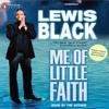 Lewis Black - Me of Little Faith (Unabridged) artwork