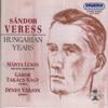 Márta Lukin, Gábor Takács-Nagy & Dénes Várjon - Sándor Veress: Hungarian Years artwork