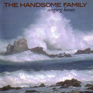 The Handsome Family - Far from Any Road