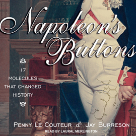 Napoleon's Buttons: 17 Molecules That Changed History (Unabridged) audiobook