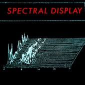 Spectral Display - It Takes a Muscle [To Fall In Love]