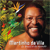 Martinho da Vila, do Brasil e do Mundo