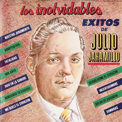 Los Inolvidables Exitos de Julio Jaramillo - Julio Jaramillo