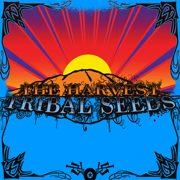 The Harvest - Tribal Seeds - Tribal Seeds