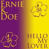 Ernie K-Doe - Hello, My Lover