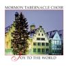 Joy to the World - Mormon Tabernacle Choir