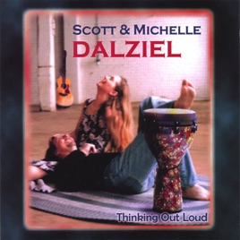 thinking out loud by scott and michelle dalziel on itunes