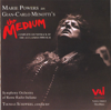 Gian-Carlo Menotti's the Medium (Complete Soundtrack of the Acclaimed 1950 Film) - Marie Powers & Anna Marie Alberghetti