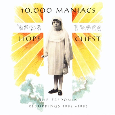Hope Chest - 10000 Maniacs