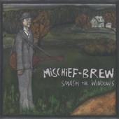 Mischief Brew - Roll Me Through the Gates of Hell