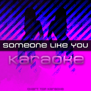 Someone Like You (Karaoke) - Chart Top Karaoke - Chart Top Karaoke