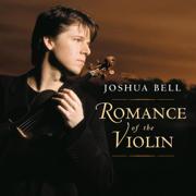 Joshua Bell: Romance of the Violin - Joshua Bell - Joshua Bell