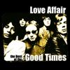 Love Affair - Bringing On Back the Good Times artwork