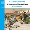 A Kidnapped Santa Claus (from the Naxos Audiobook 'A Family Christmas')