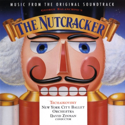 George Balanchine's The Nutcracker (Music from the Original Soundtrack) - David Zinman & New York City Ballet Orchestra album