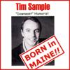 Tim Sample - Born in Maine!!  artwork