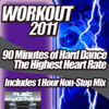Workout 2011 - The Ultra Hard Dance and Hardcore Pumping Cardio Fitness Gym Work Out Mix to Help Shape Up - Various Artists