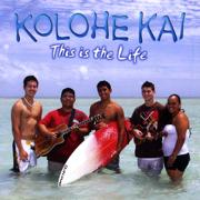 This Is the Life - Kolohe Kai - Kolohe Kai