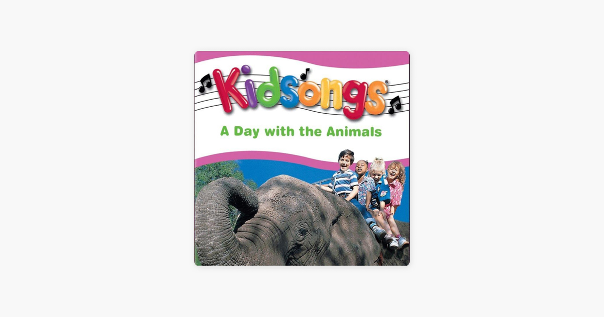 Kidsongs: A Day With the Animals by Kidsongs on Apple Music