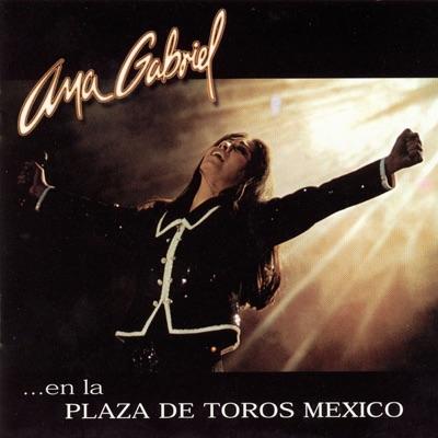 Ana Gabriel en la Plaza de Toros México - Ana Gabriel