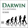 Darwin  -  In a Nutshell (Unabridged) - Peter Whitfield