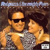 Rod Piazza & The Mighty Flyers - Too Late Brother