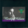Songs of Worship and Holiness - Kent Henry