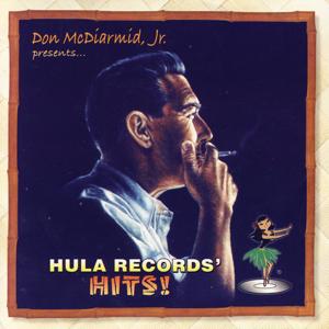 Various Artists - Don McDiarmid, Jr. Presents: Hula Records' Hits!