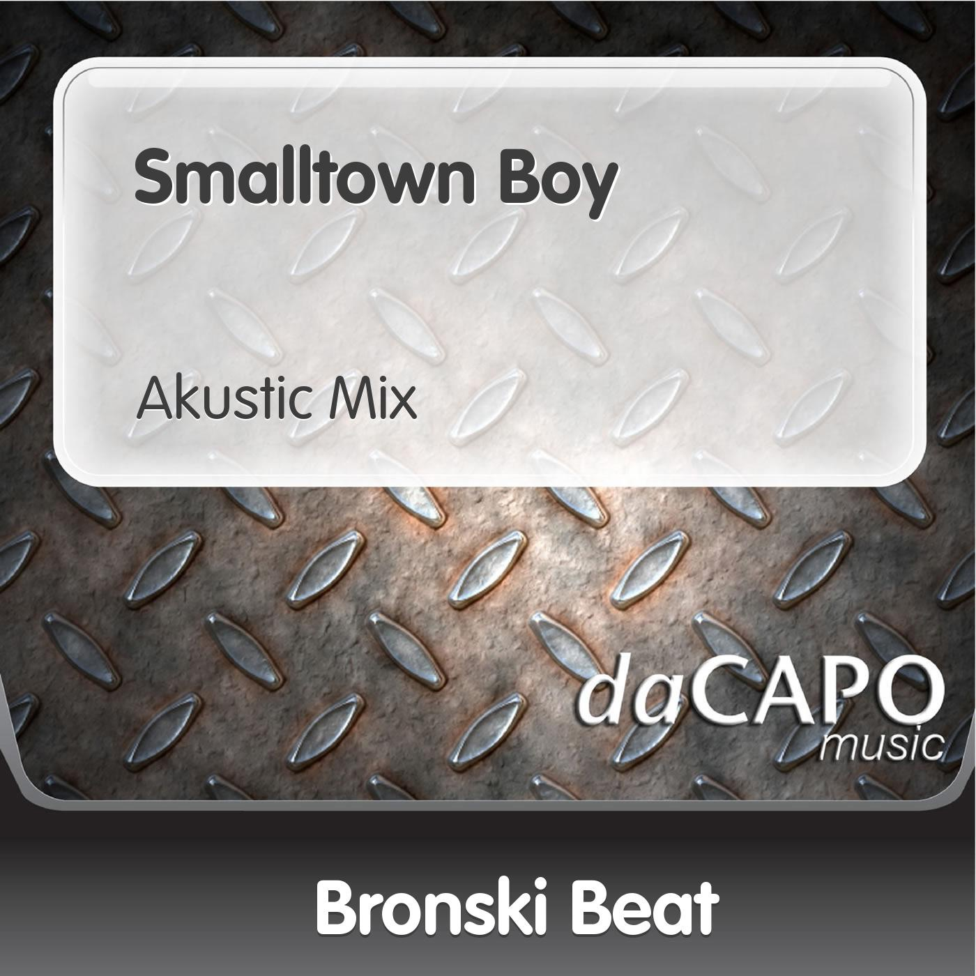 Smalltown Boy (Akustic Mix) - Single