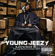 Let's Get It: Thug Motivation 101 - Young Jeezy - Young Jeezy