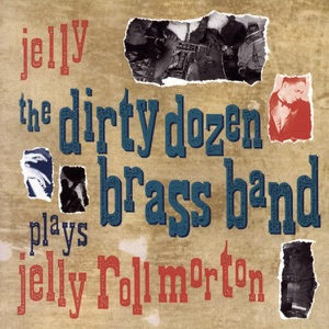 Jelly - The Dirty Dozen Brass Band Plays Jelly Roll Morton