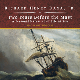 Two Years Before the Mast (Unabridged) audiobook