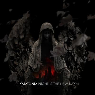 Night Is the New Day - Katatonia
