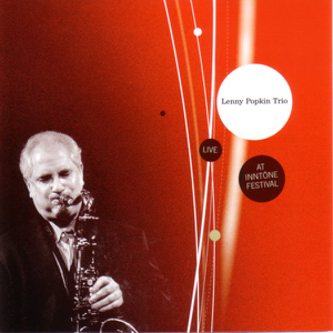 Lenny Popkin Trio - Live At Inntöne Festival