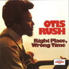 Otis Rush - Right Place, Wrong Time  artwork