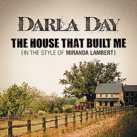 The House That Built Me (In The Style Of Miranda Lambert)   EP