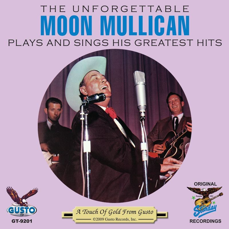 Unforgettable Moon Mullican Plays and Sings His Greatest Hits
