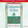 Melody Beattie - Codependent No More: How to Stop Controlling Others and Start Caring for Yourself (Unabridged)  artwork