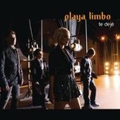 Playa Limbo - Te Dejé