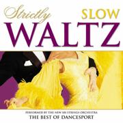 Strictly Ballroom Series: Strictly Slow Waltz - The New 101 Strings Orchestra - The New 101 Strings Orchestra