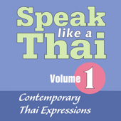 Speak Like A Thai Volume 1 - Contemporary Thai Expressions