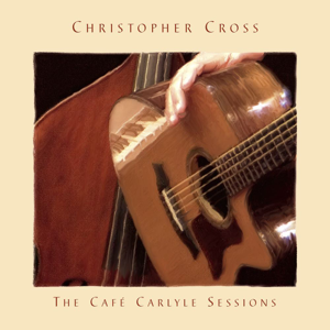 Christopher Cross - The Café Carlyle Sessions