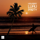 Hawaiian Luau Party Music  Luau Music For Hawaii Party, Tropical Party And Hawaiian Luaus-Best Hawaiian Luau
